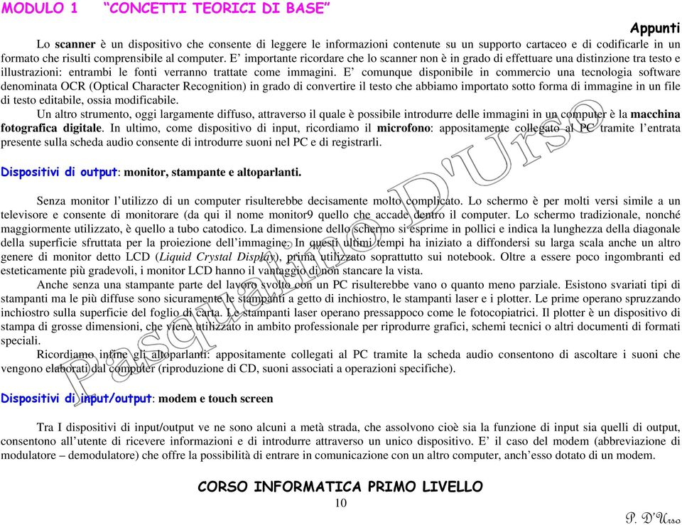E comunque disponibile in commercio una tecnologia software denominata OCR (Optical Character Recognition) in grado di convertire il testo che abbiamo importato sotto forma di immagine in un file di