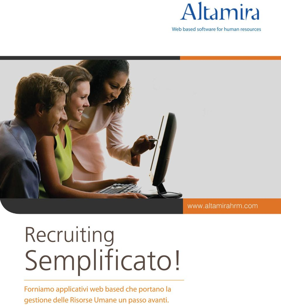 Forniamo applicativi web based che