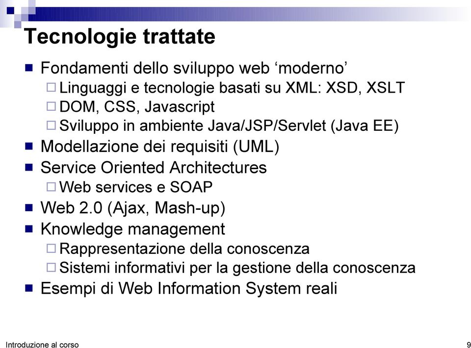 Service Oriented Architectures Web services e SOAP Web 2.