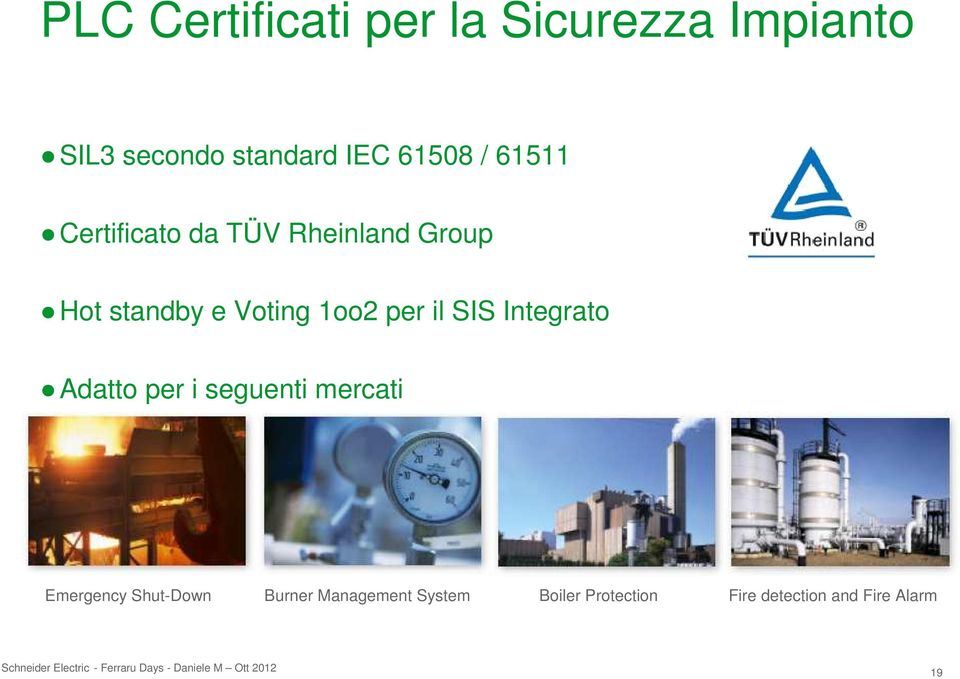 Adatto per i seguenti mercati Emergency Shut-Down Burner Management System Boiler