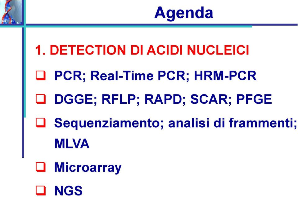 Real-Time PCR; HRM-PCR DGGE; RFLP;