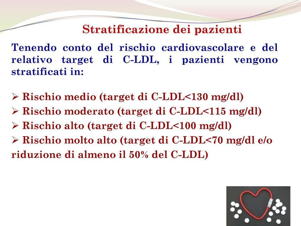 mg/dl) Rischio moderato (target di C-LDL<115 mg/dl) Rischio alto (target di C-LDL<100