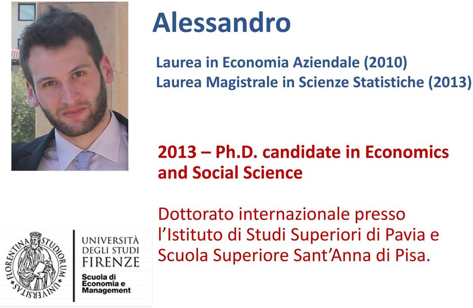 candidate in Economics and Social Science Dottorato