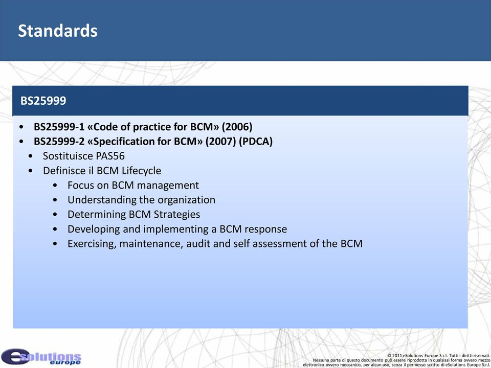 Focus on BCM management Understanding the organization Determining BCM Strategies