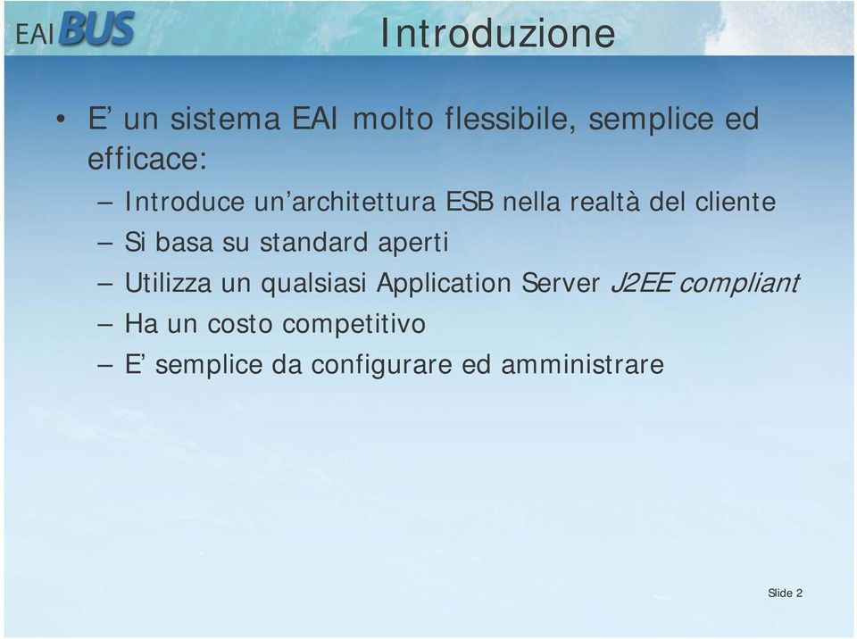 standard aperti Utilizza un qualsiasi Application Server J2EE