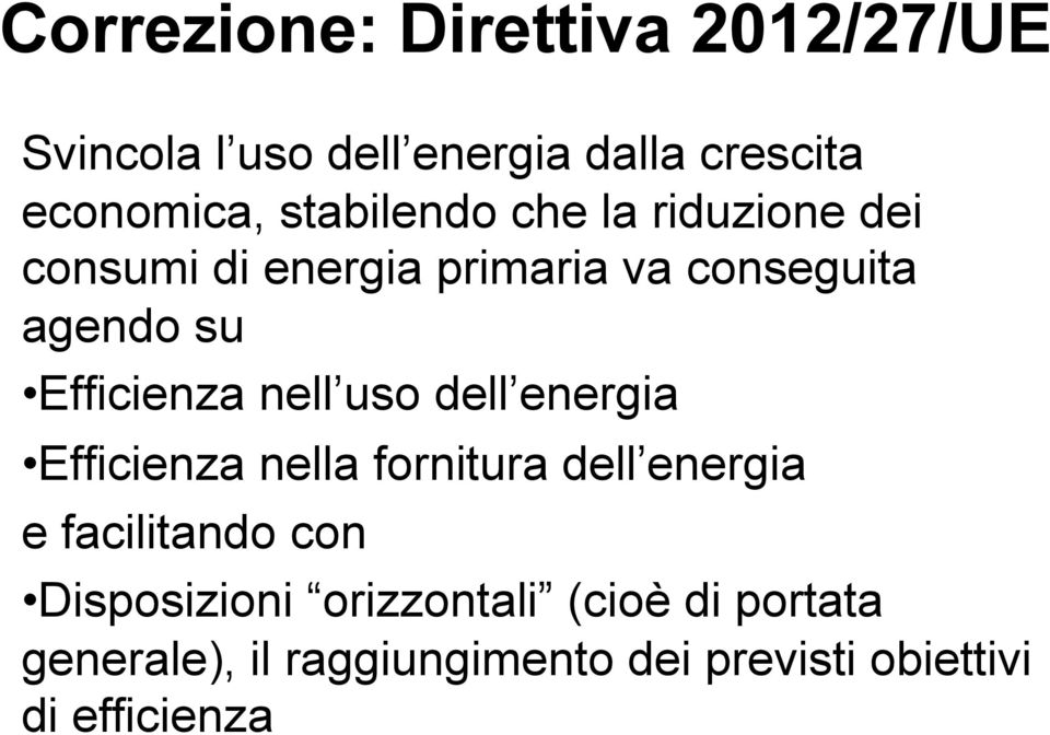 Efficienza nell uso dell energia Efficienza nella fornitura dell energia e facilitando con