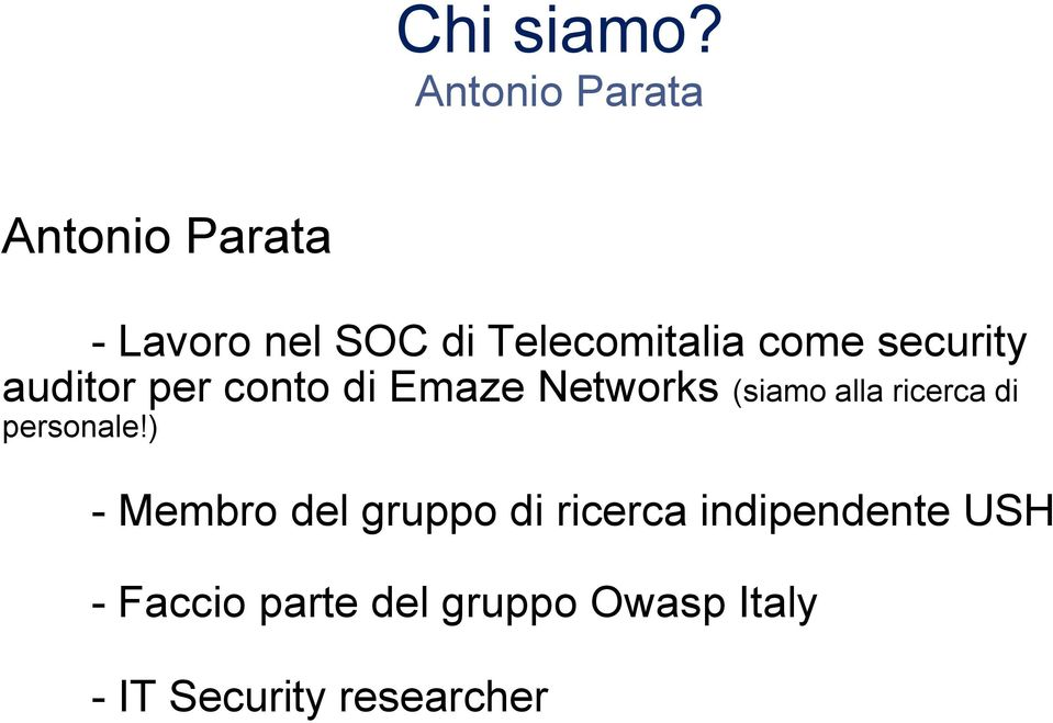 come security auditor per conto di Emaze Networks (siamo alla