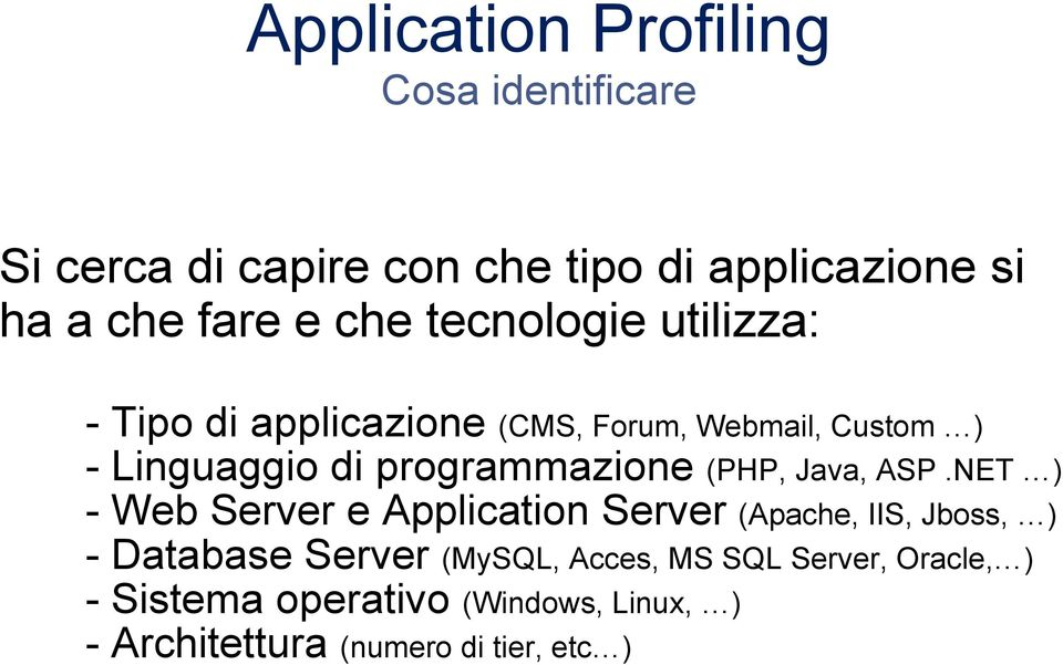 ASP, Java, PHP ) - Linguaggio di programmazione (, Jboss - Web Server e Application Server (Apache, IIS, (,