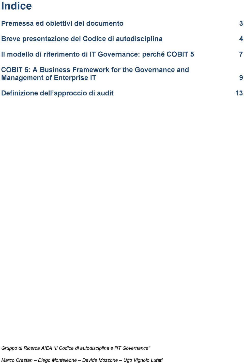 Governance: perché COBIT 5 7 COBIT 5: A Business Framework for the