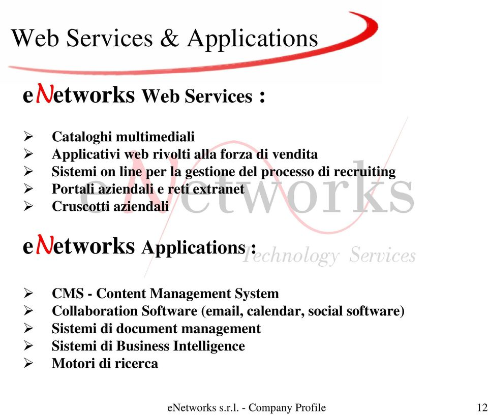 aziendali enetworks Applications : CMS - Content Management System Collaboration Software (email, calendar, social