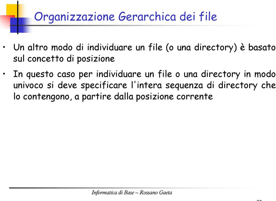 una directory in modo univoco si deve specificare l'intera