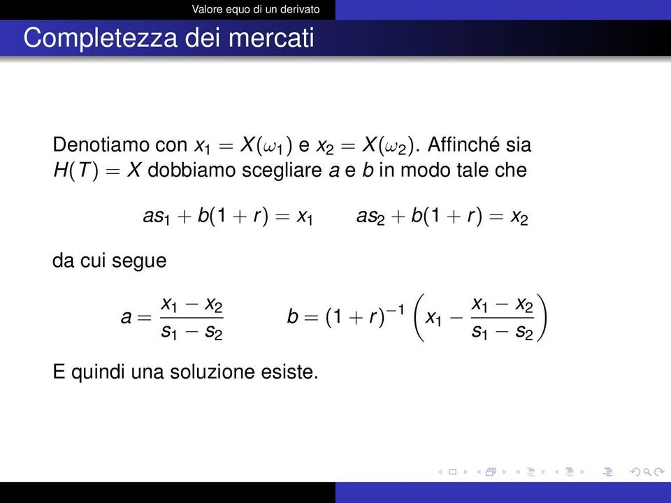 + b(1 + r) = x 1 as 2 + b(1 + r) = x 2 da cui segue a = x 1 x 2 s 1 s