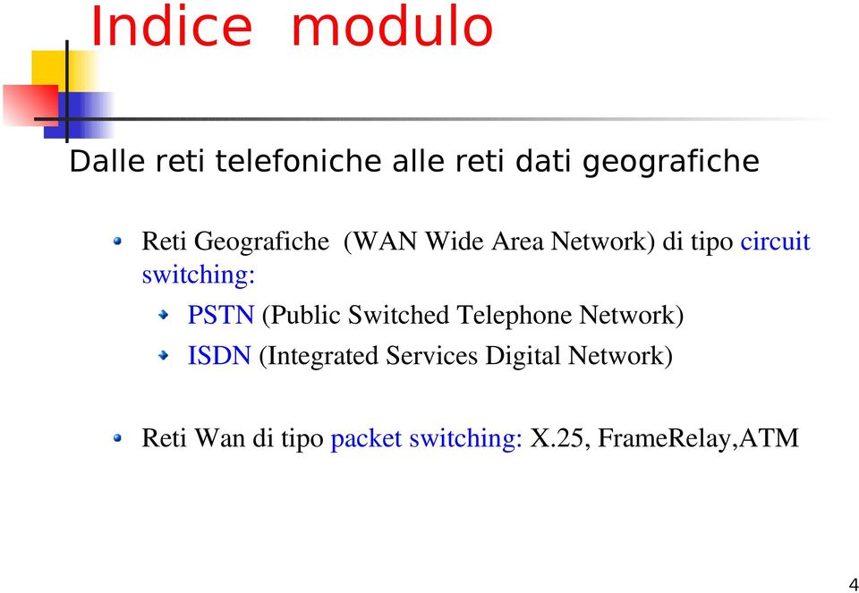 (Public Switched Telephone Network) ISDN (Integrated Services