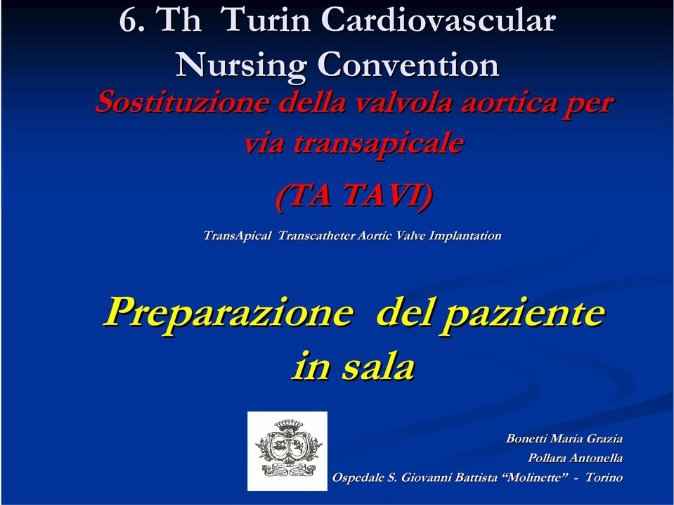 Transcatheter Aortic Valve Implantation Preparazione del paziente in