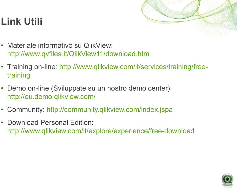com/it/services/training/freetraining Demo on-line (Sviluppate su un nostro demo center):