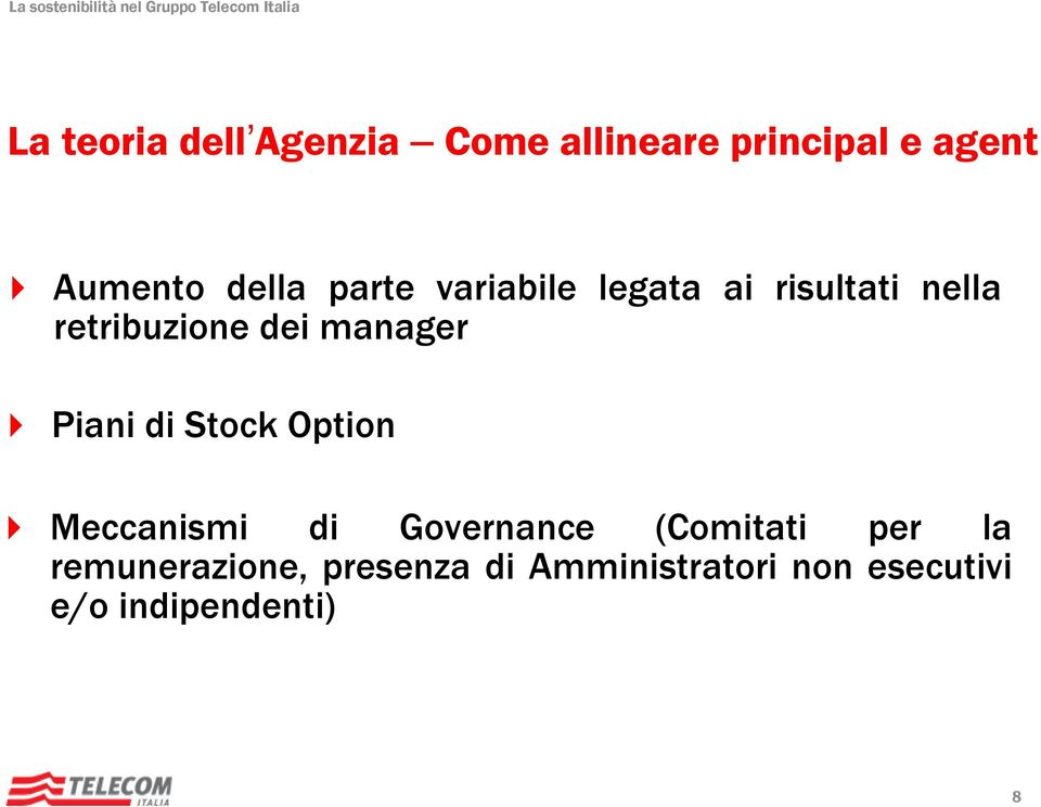 manager Piani di Stock Option Meccanismi di Governance (Comitati per