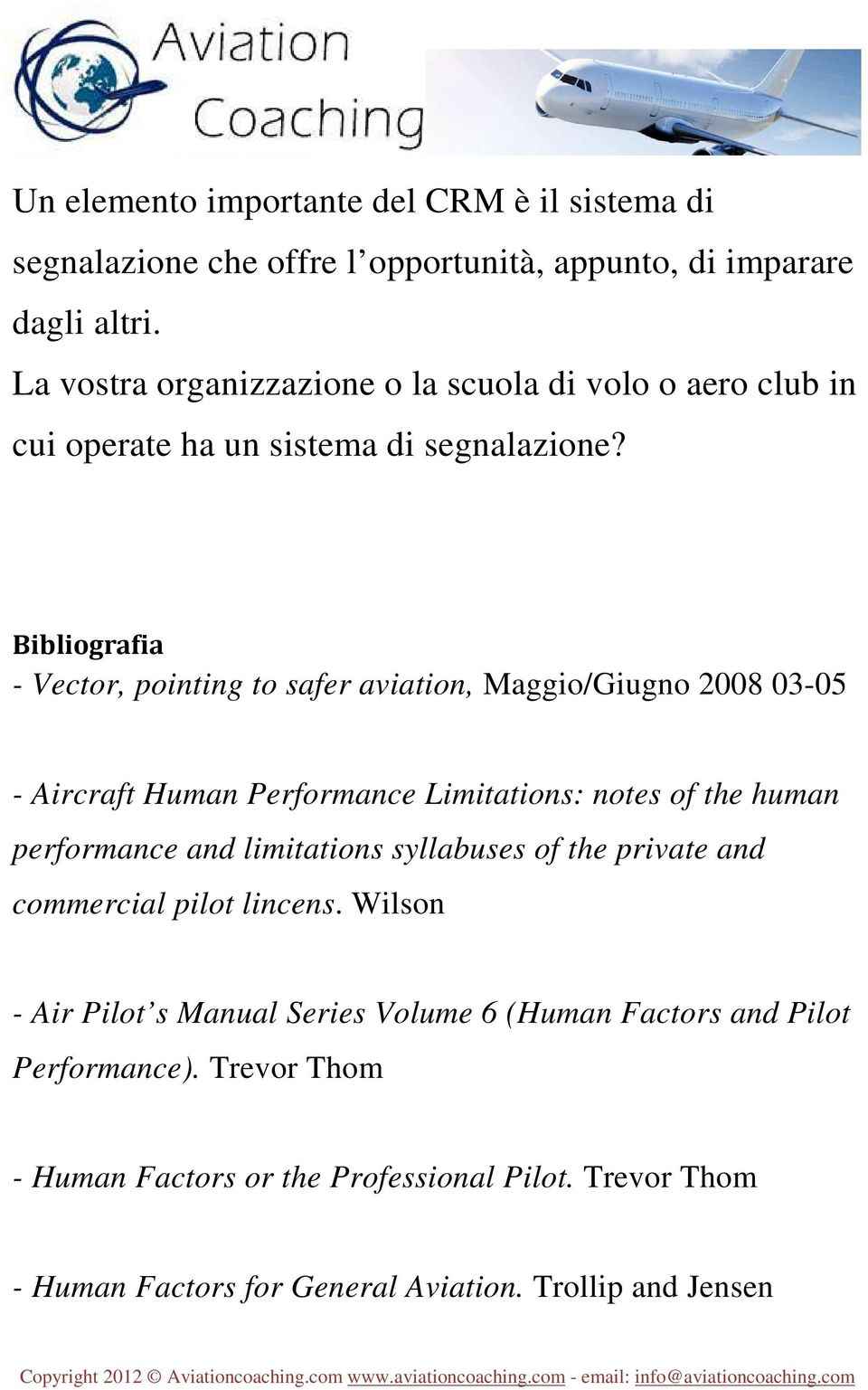 Bibliografia - Vector, pointing to safer aviation, Maggio/Giugno 2008 03-05 - Aircraft Human Performance Limitations: notes of the human performance and