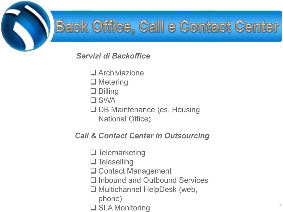 Housing National Office) Call & Contact Center in Outsourcing