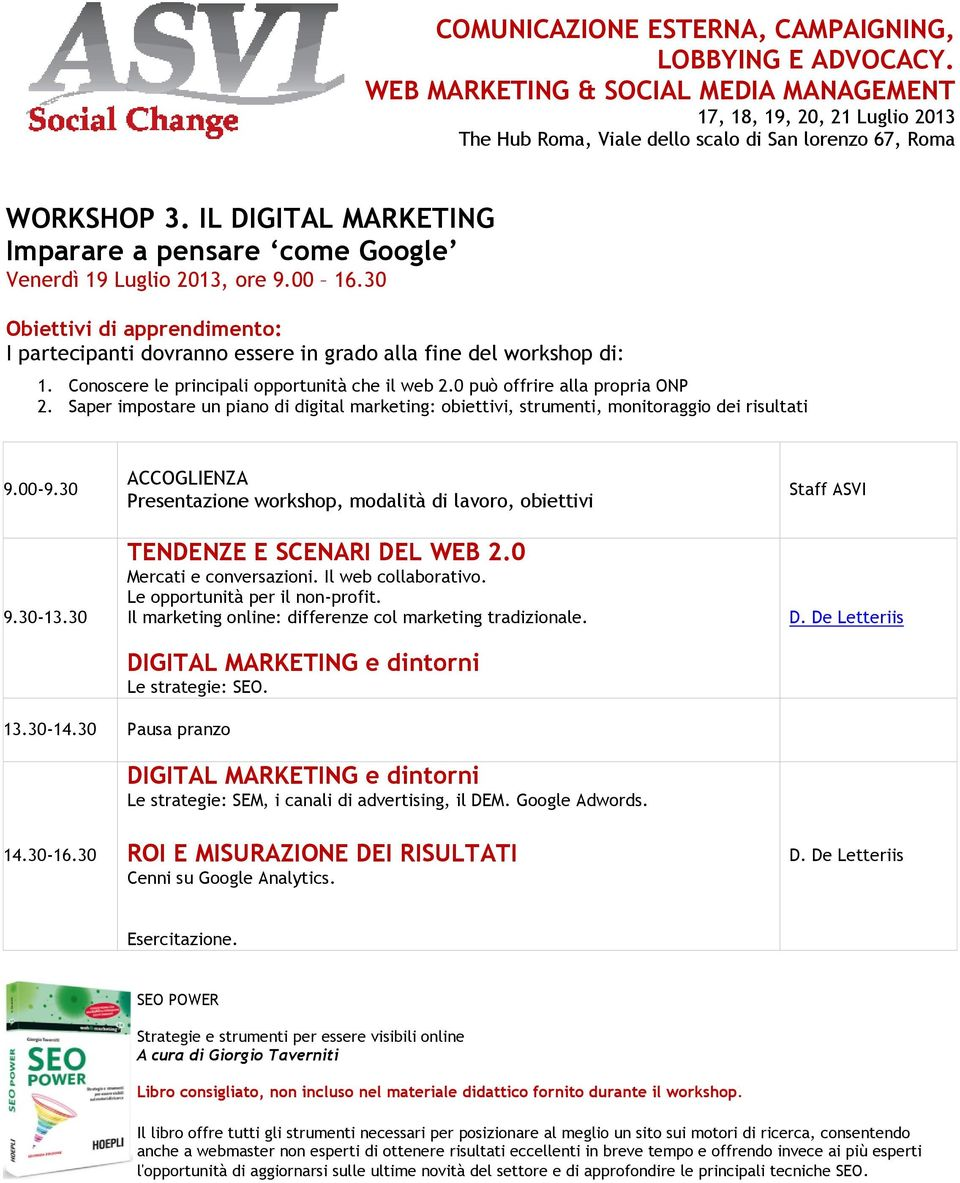 Le opportunità per il non-profit. Il marketing online: differenze col marketing tradizionale. DIGITAL MARKETING e dintorni Le strategie: SEO. D. De Letteriis 13.30-14.