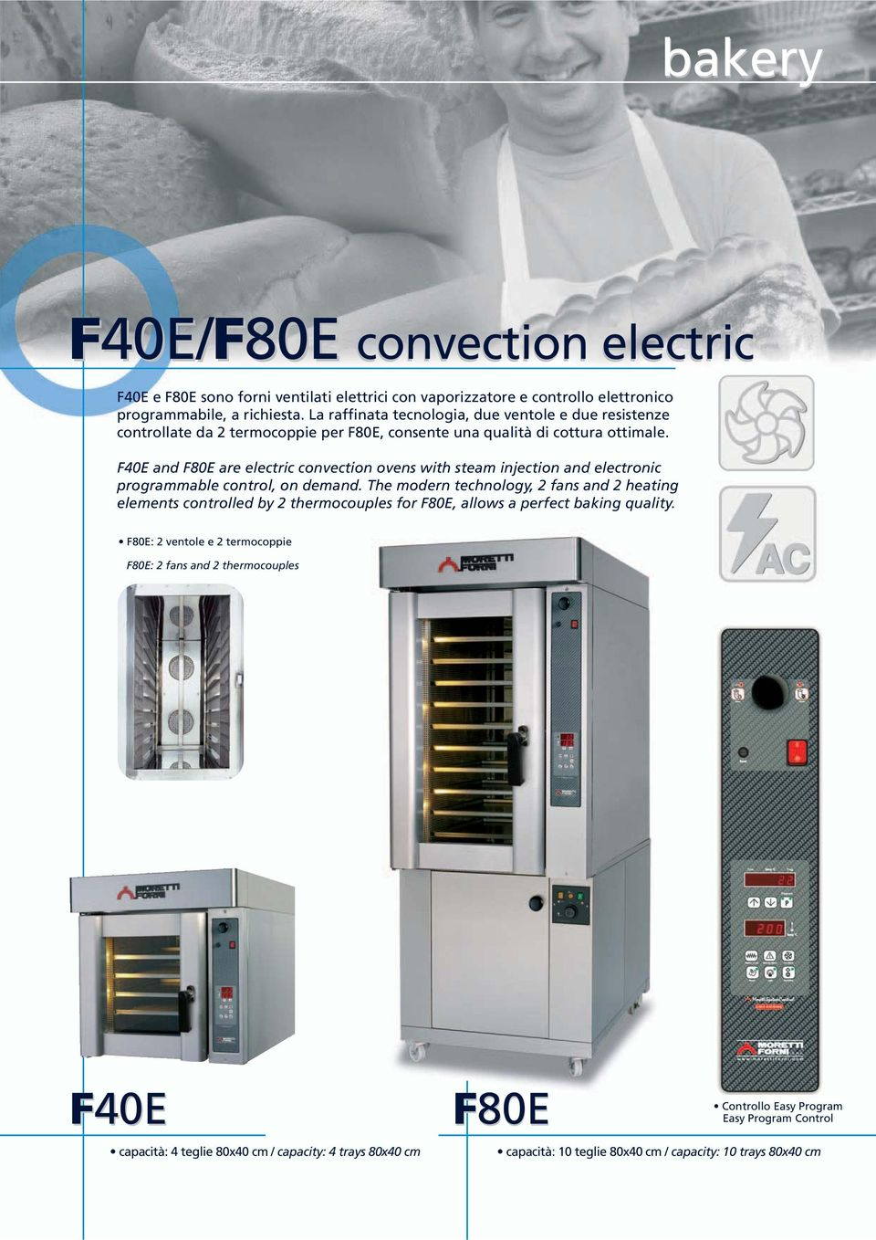 F40E and F80E are electric convection ovens with steam injection and electronic programmable control, on demand.