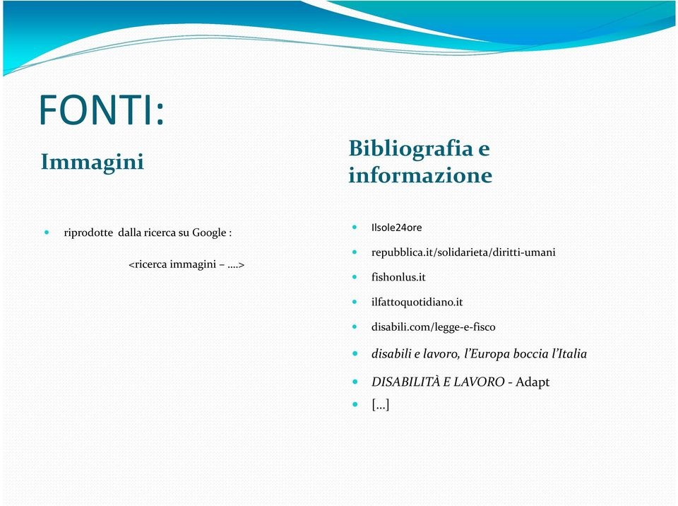 it/solidarieta/diritti-umani fishonlus.it ilfattoquotidiano.it disabili.