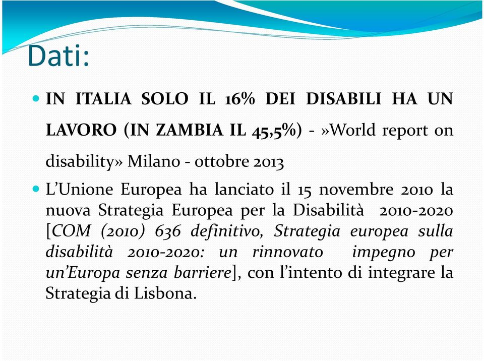 Europea per la Disabilità 2010-2020 [COM (2010) 636 definitivo, Strategia europea sulla disabilità