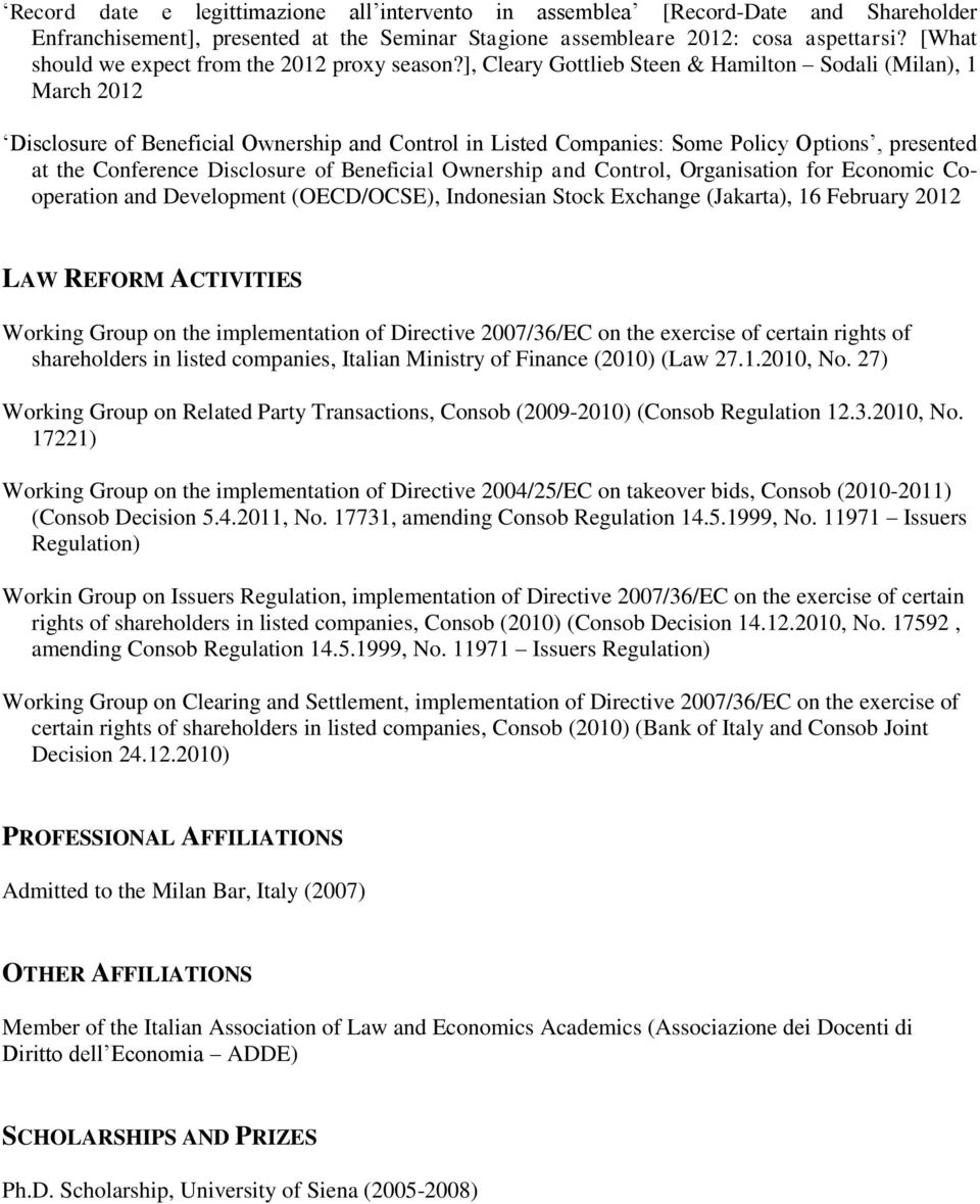 ], Cleary Gottlieb Steen & Hamilton Sodali (Milan), 1 March 2012 Disclosure of Beneficial Ownership and Control in Listed Companies: Some Policy Options, presented at the Conference Disclosure of