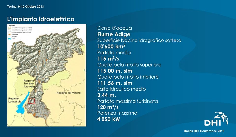 superiore 115,00 m. slm Quota pelo morto inferiore 111,56 m.