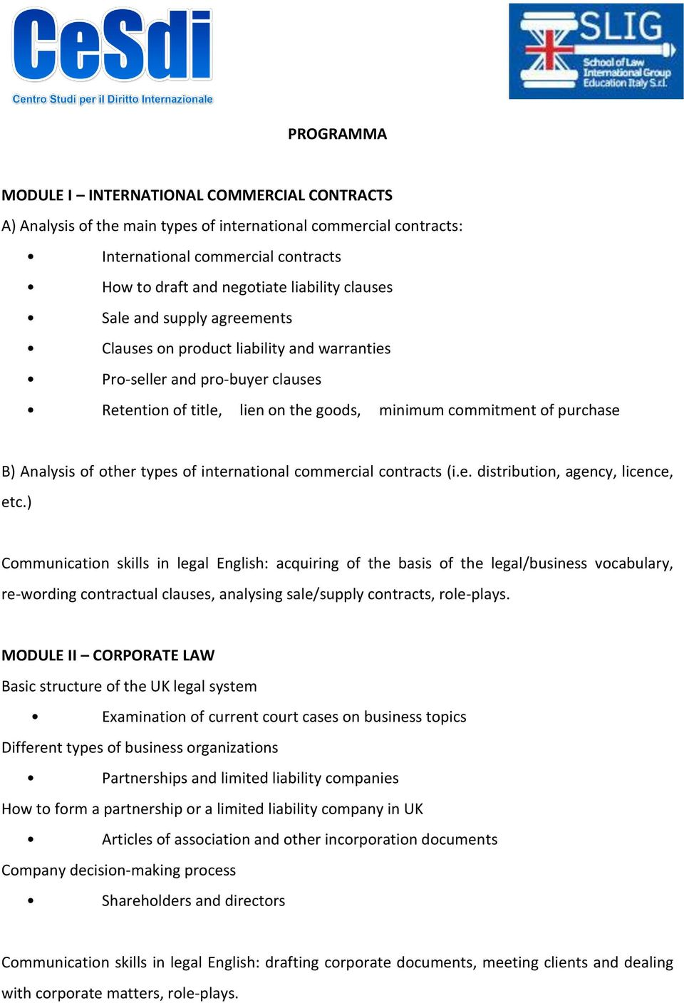 other types of international commercial contracts (i.e. distribution, agency, licence, etc.