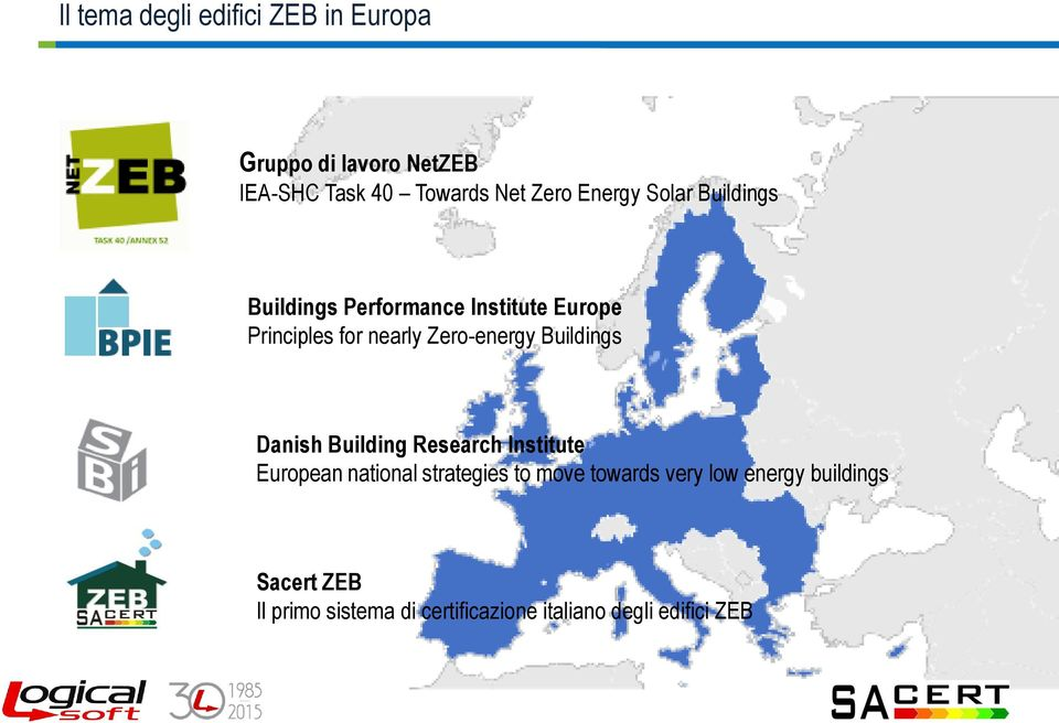 Zero-energy Buildings Danish Building Research Institute European national strategies to move
