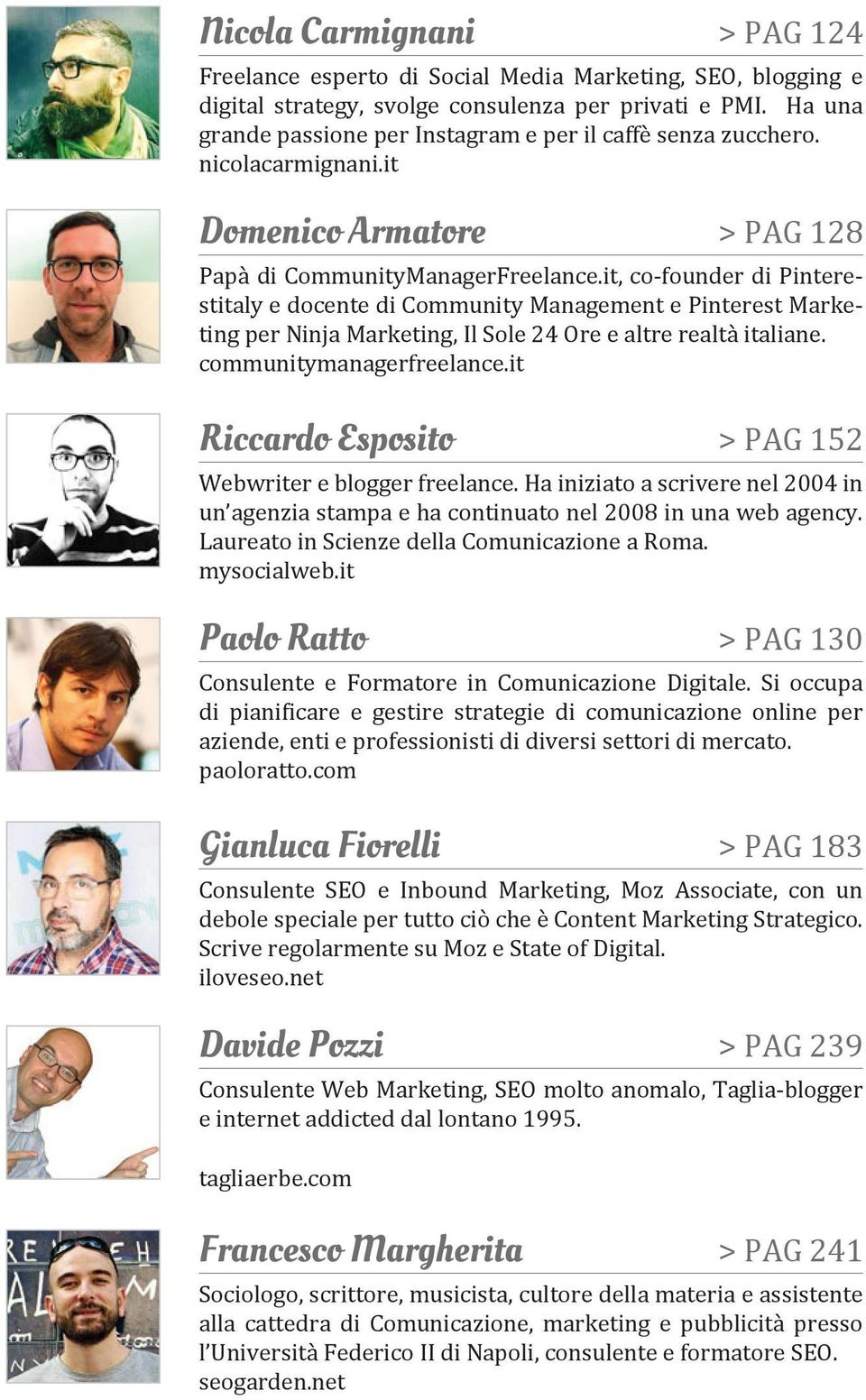 it Papà di CommunityManagerFreelance.it, co-founder di Pinterestitaly e docente di Community Management e Pinterest Marketing per Ninja Marketing, Il Sole 24 Ore e altre realtà italiane.