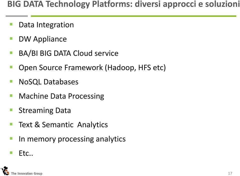 Framework (Hadoop, HFS etc) NoSQL Databases Machine Data Processing