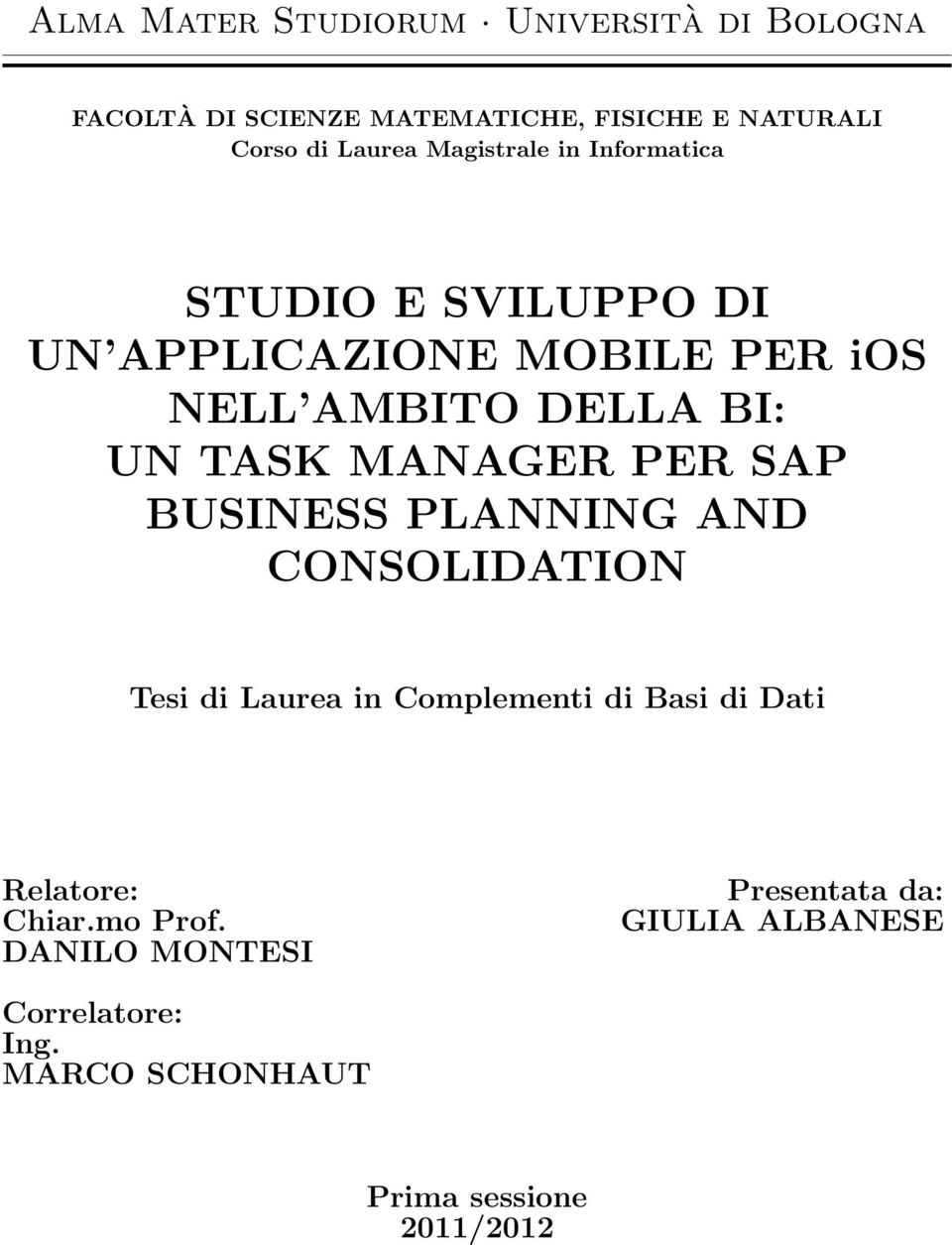 MANAGER PER SAP BUSINESS PLANNING AND CONSOLIDATION Tesi di Laurea in Complementi di Basi di Dati Relatore: