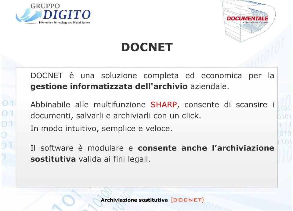 Abbinabile alle multifunzione SHARP, consente di scansire i documenti, salvarli e