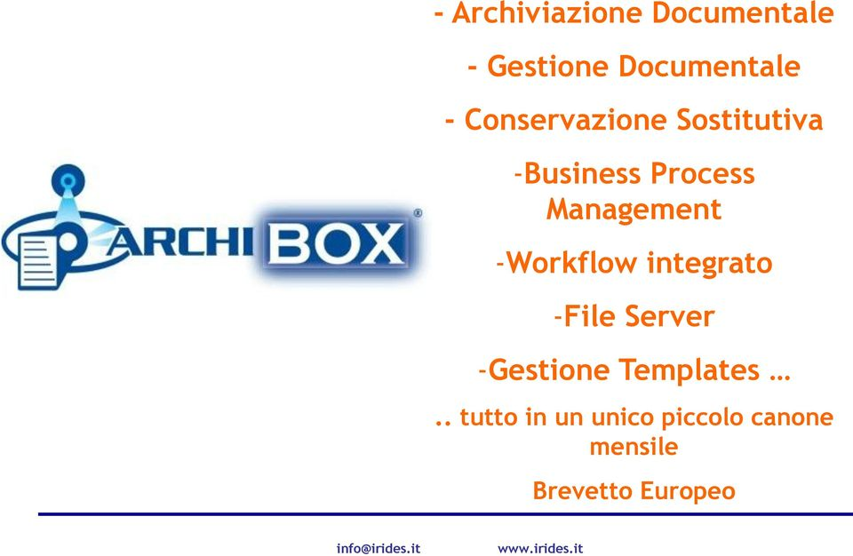 -Workflow integrato -File Server -Gestione Templates.