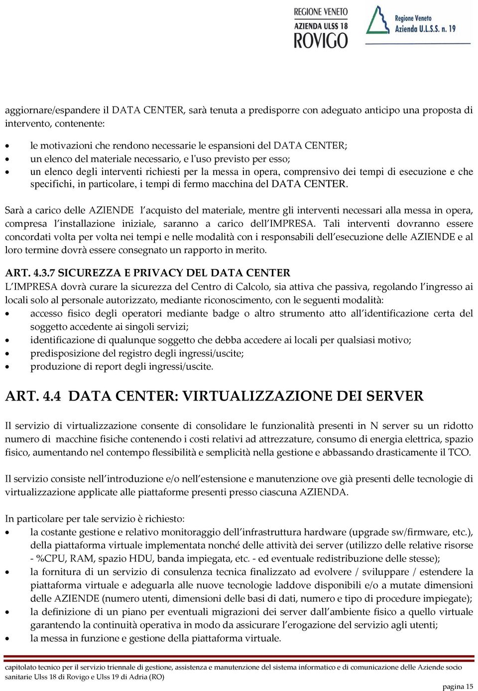 di fermo macchina del DATA CENTER.