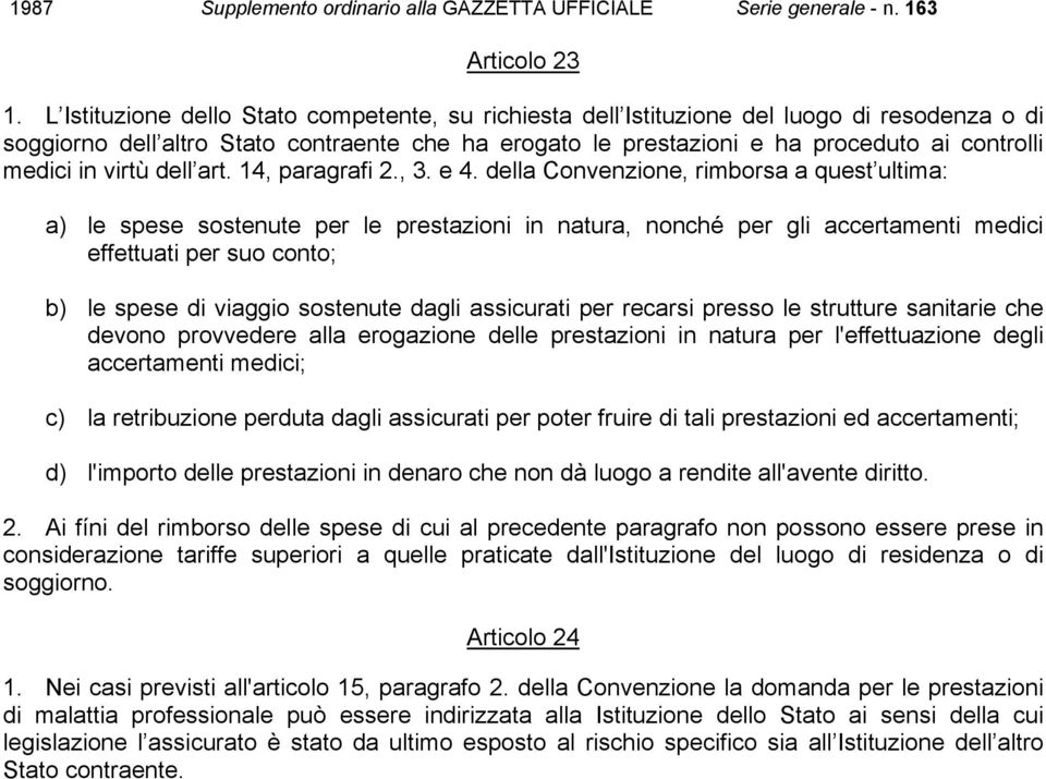 in virtù dell art. 14, paragrafi 2., 3. e 4.