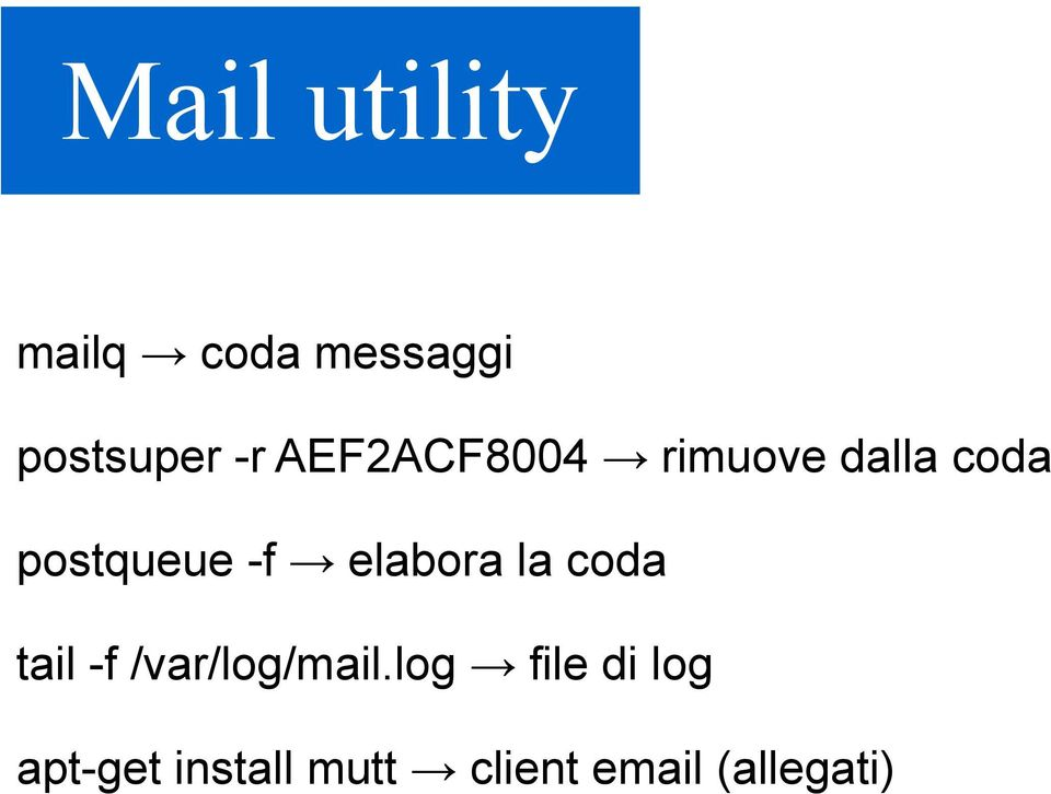 elabora la coda tail -f /var/log/mail.
