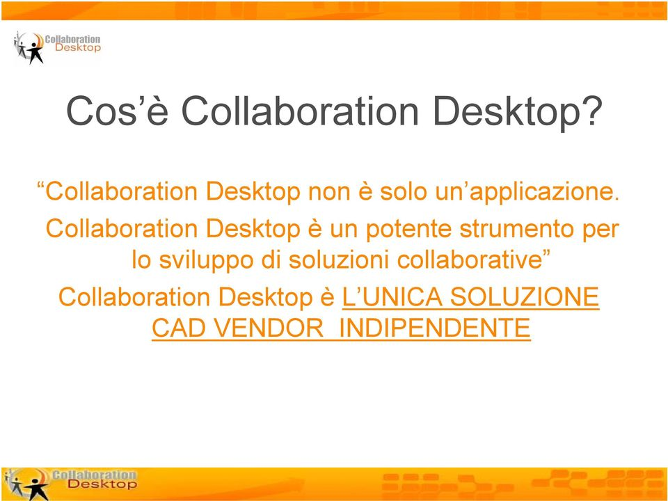 Collaboration Desktop è un potente strumento per lo