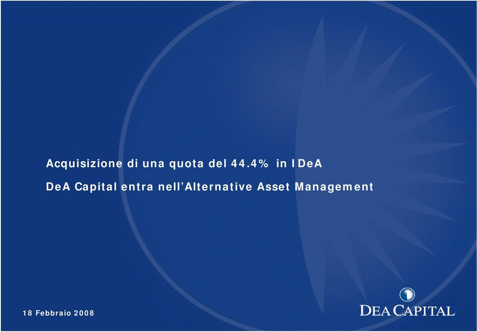 4% in IDeA DeA Capital