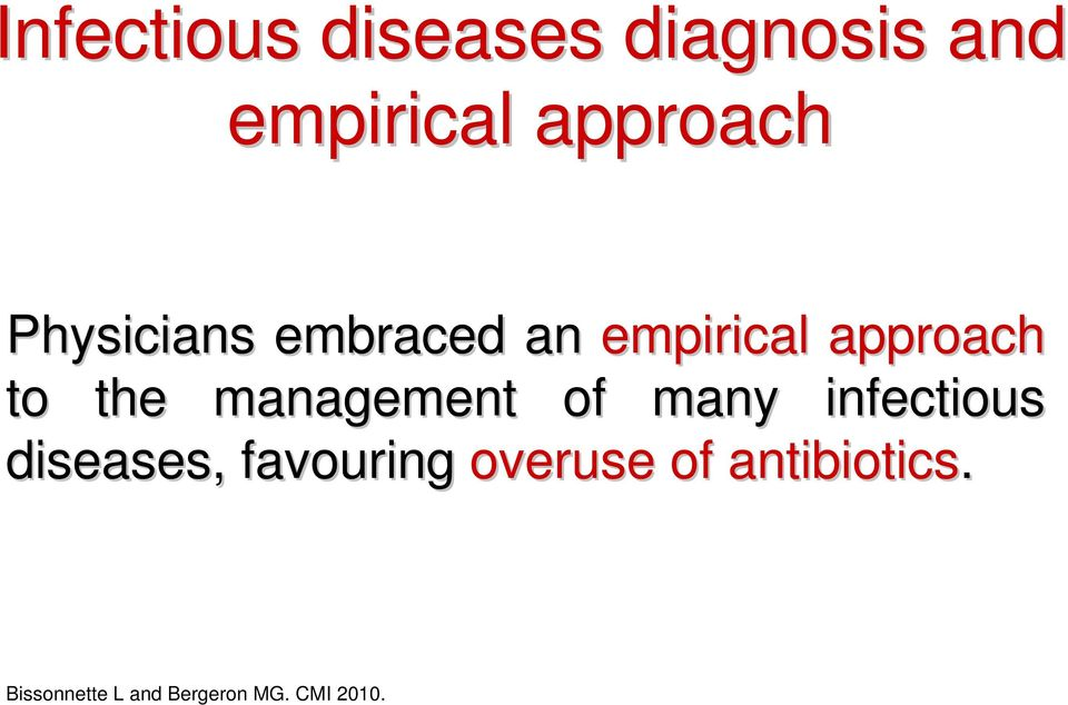 management of many infectious diseases, favouring
