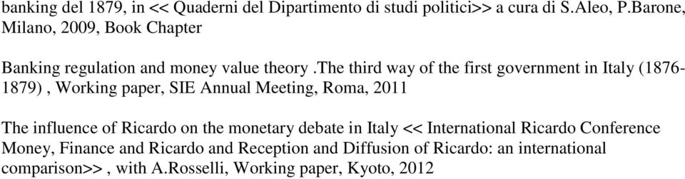 the third way of the first government in Italy (1876-1879), Working paper, SIE Annual Meeting, Roma, 2011 The influence of