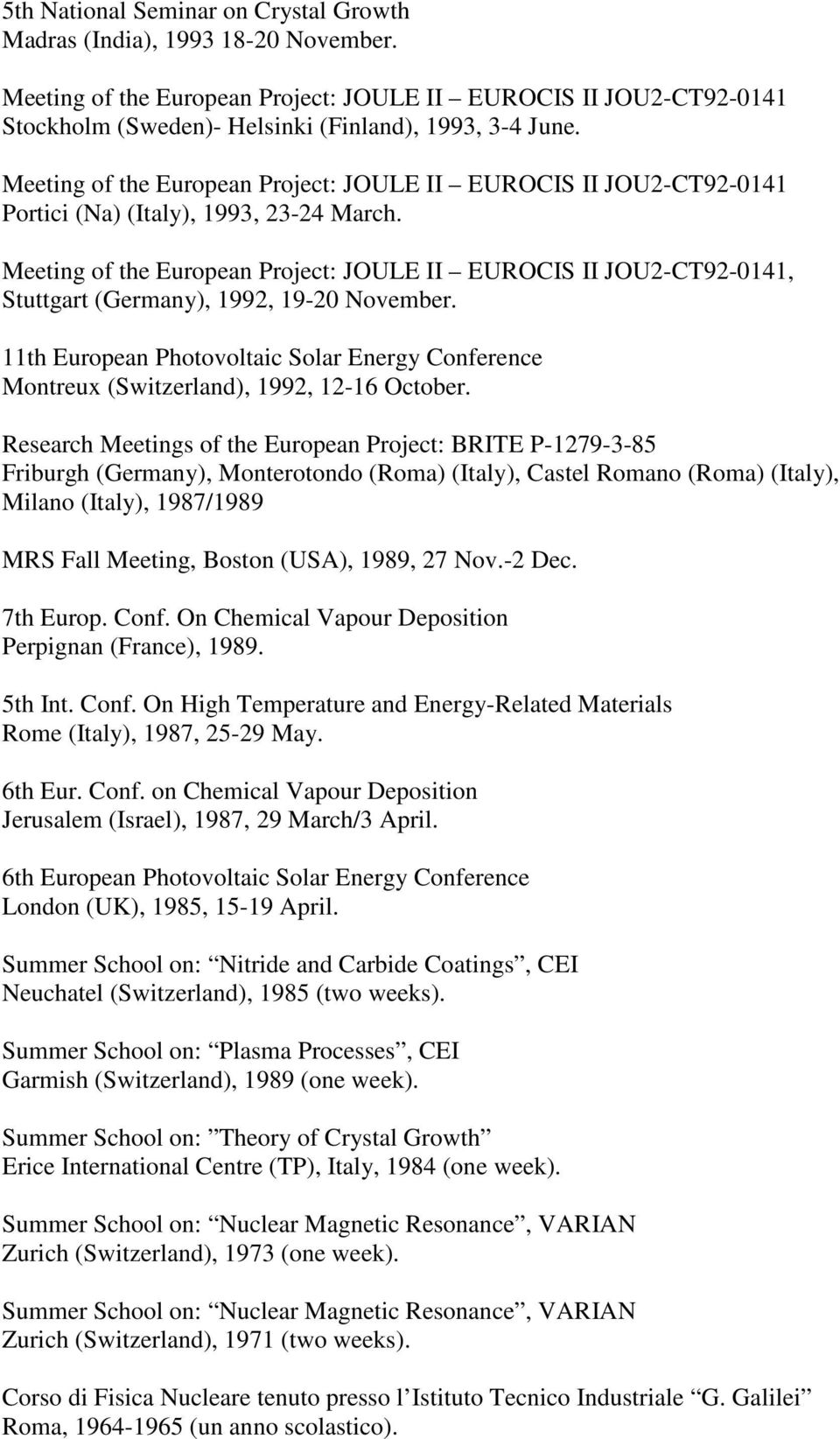 Meeting of the European Project: JOULE II EUROCIS II JOU2-CT92-0141, Stuttgart (Germany), 1992, 19-20 November.