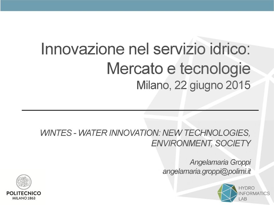 WATER INNOVATION: NEW TECHNOLOGIES,