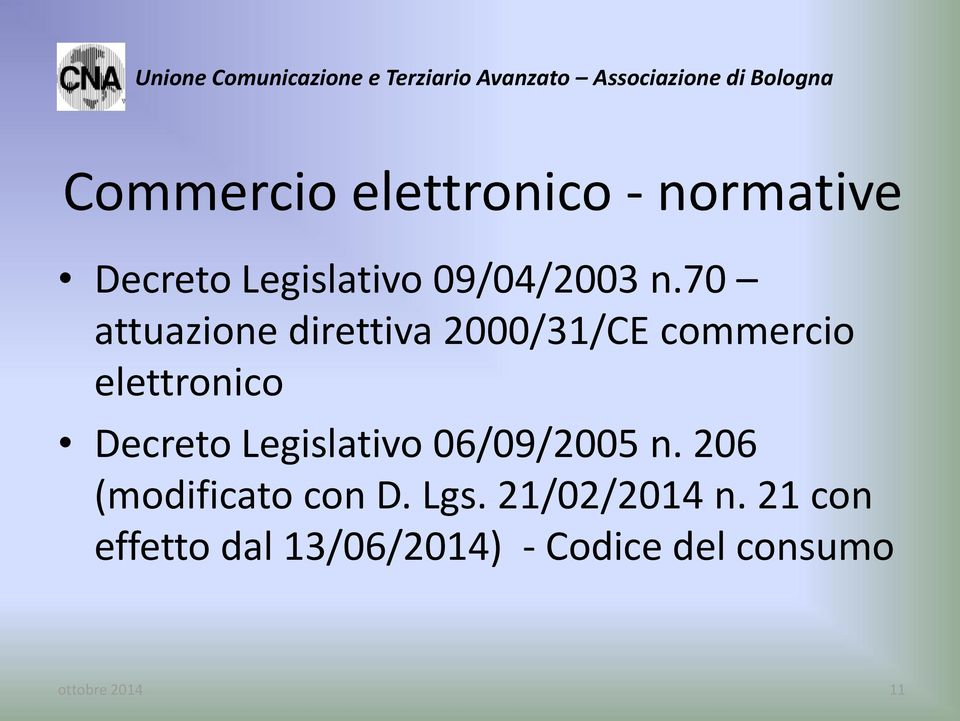 Legislativo 06/09/2005 n. 206 (modificato con D. Lgs. 21/02/2014 n.