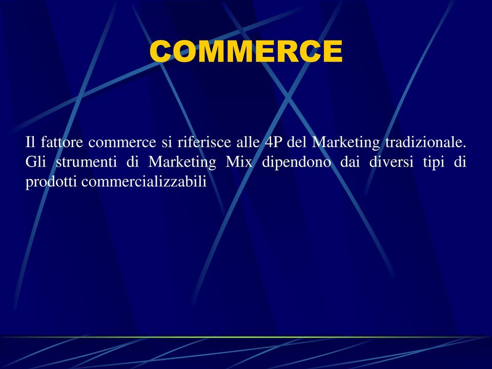 Gli strumenti di Marketing Mix dipendono