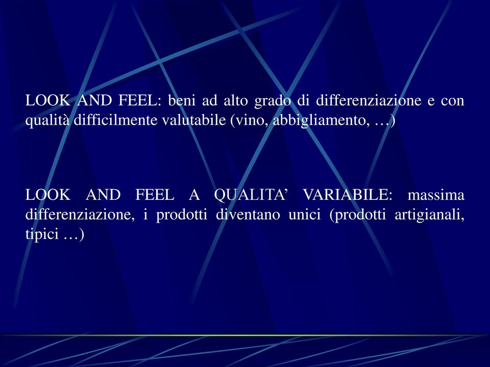) LOOK AND FEEL A QUALITA VARIABILE: massima
