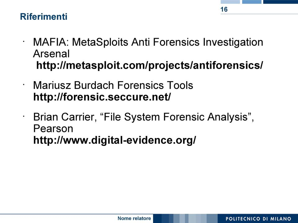 com/projects/antiforensics/ Mariusz Burdach Forensics Tools
