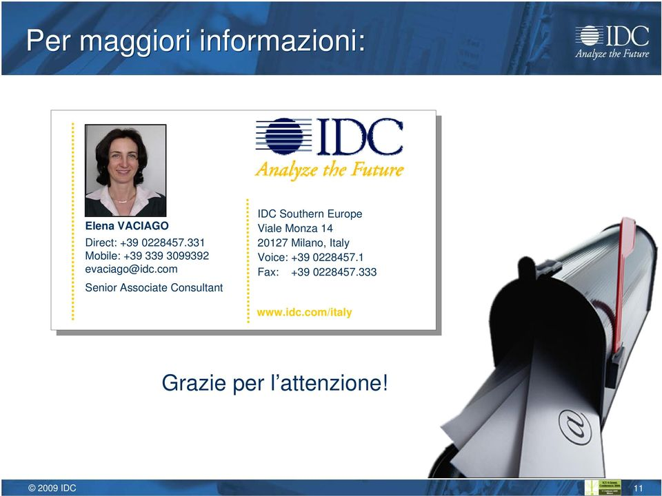 com Senior Associate Consultant IDC Southern Europe Viale Monza 14