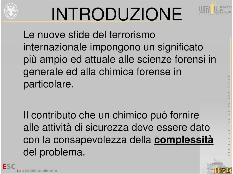 chimica forense in particolare.